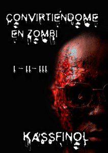 convirtiéndome en zombi I- II y III