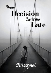 your decision came too late de Kassfinol